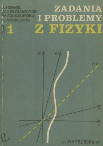 A. Hennel, W. Szuszkiewicz - Zadania i problemy z fizyki Tom 1 i 2